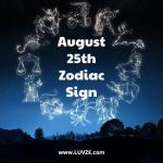 August 25th Zodiac Sign
