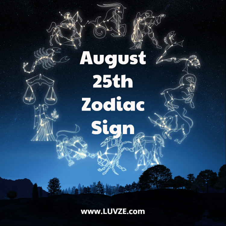 August 25 Zodiac Sign Birthday Horoscope Personality Compatibility