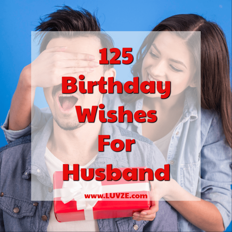 125 Happy Birthday Wishes For Husband