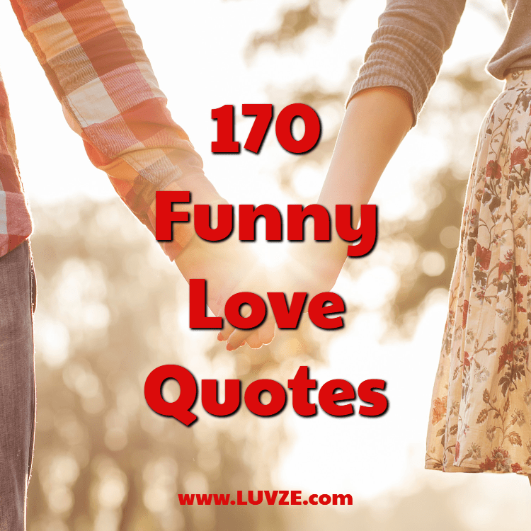 170 Funny Love Quotes That Surely Make You Laugh