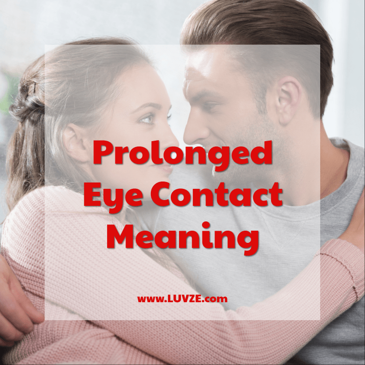 Prolonged Eye Contact Meaning All You Need To Know