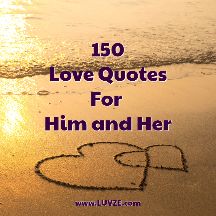 150 Cute Romantic Love Quotes For Him Her