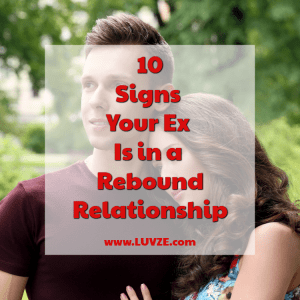 10 Signs Your Ex Is in a Rebound Relationship