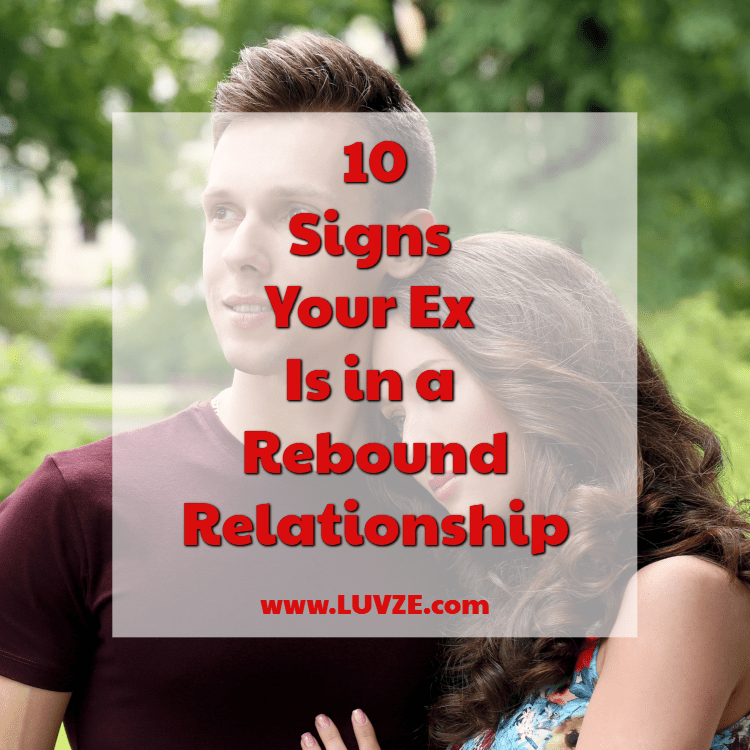 signs your ex is in a rebound relationship