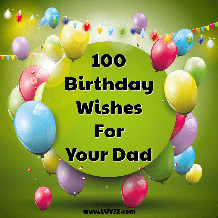 Happy Birthday Dad: 110 Birthday Wishes and Messages