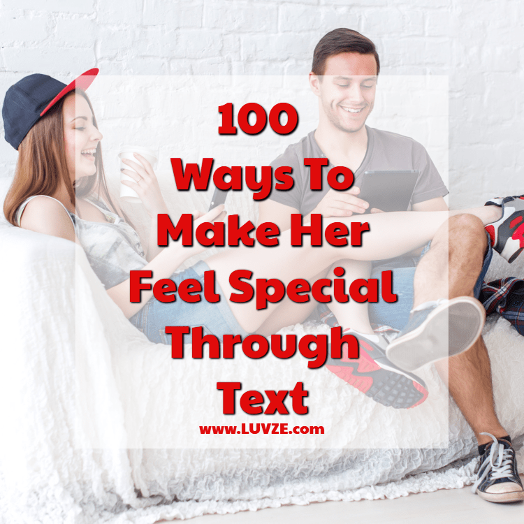 100 Ways On How To Make Her Feel Special Through Text