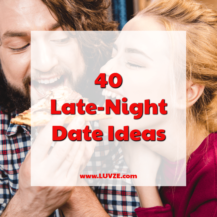 40 Fun Late Night Date Ideas For S