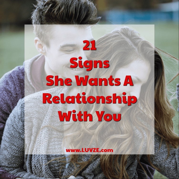 21 Signs She Wants a Relationship with You & Signs She doesn