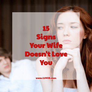 15 Signs Your Wife Doesn't Love You Anymore