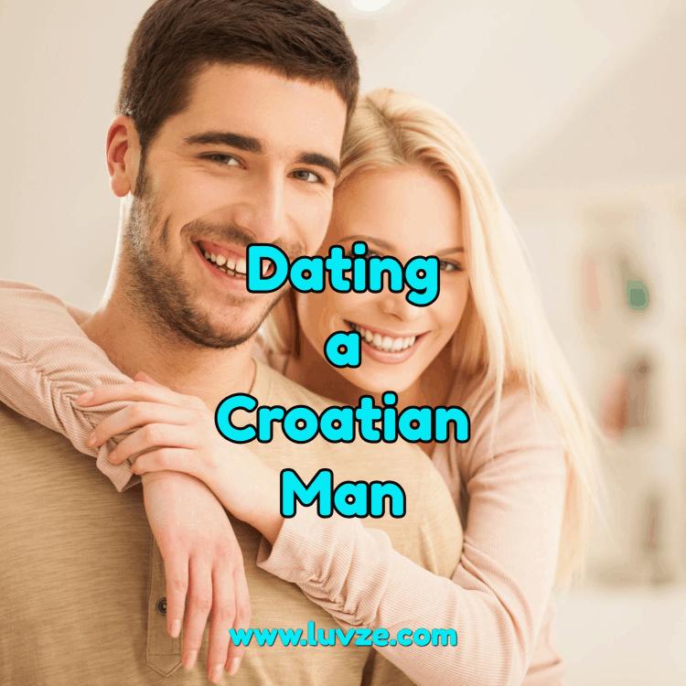 dating a croatian man