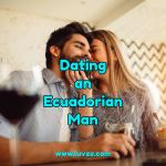 dating an ecuadorian man
